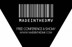 EVENT: Made In The DMV – Free Music Conference & Show! (Washington, DC)