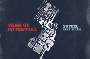 Nufeel – Year Of Potential Ft. Da$H (Video)