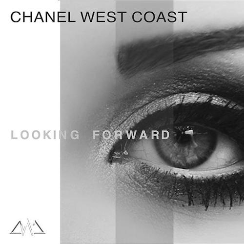 O6GU71A Chanel West Coast - Looking Forward (Lyric Video)