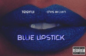TeeFLii – Blue Lipstick Ft. Chris Brown