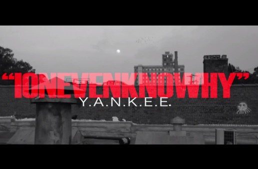 Y.A.N.K.E.E. – IONEVENKNOWHY (Video)