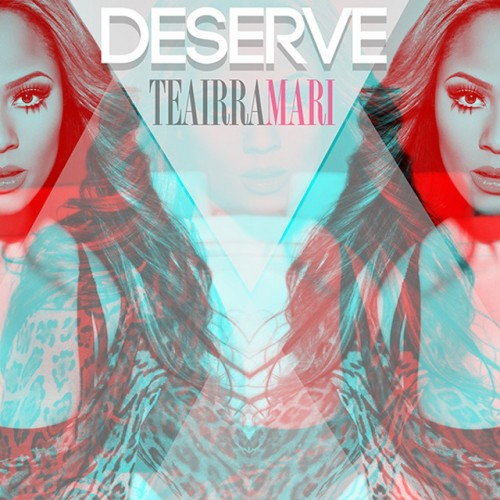Teairra-Mari-Deserve-500x500 Teairra Mari - Deserve (Prod. By Young Berg)