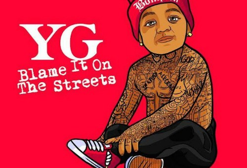 YG – Blame It On The Streets (Short Film)