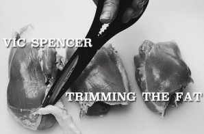 Vic Spencer – Trimming The Fat