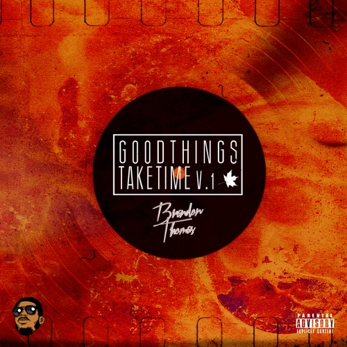 brandon-thomas-good-things-take-time-vol1-1 OG Maco - Armageddon (Prod. Brandon Thomas)