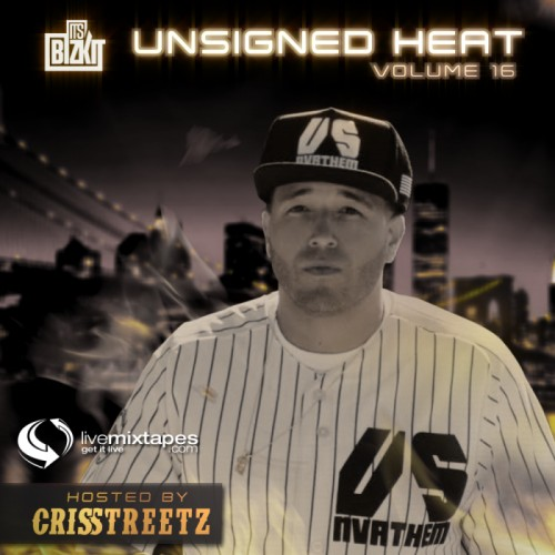 cover2 ItsBizkit Presents: Unsigned Heat 16 (Hosted By Cris Streetz)