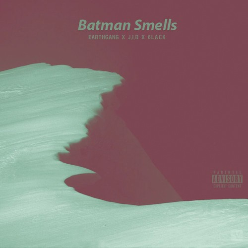 eartgang-batman-smells-500x500 EarthGang - Batman Smells ft. 6lack & J.I.D.