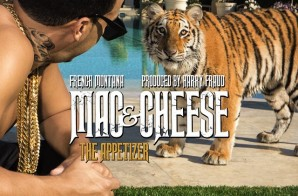 French Montana x Harry Fraud – Mac & Cheese: The Appetizer (Artwork)
