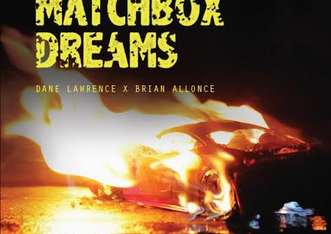 Dane Lawrence & Brian Allonce – Matchbox Dreams LP (Album Stream)