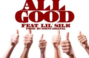 Chip x Lil Silk – All Good (Prod. by Sonny Digital)