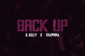 R. Kelly – Back Up Ft. Shawnna