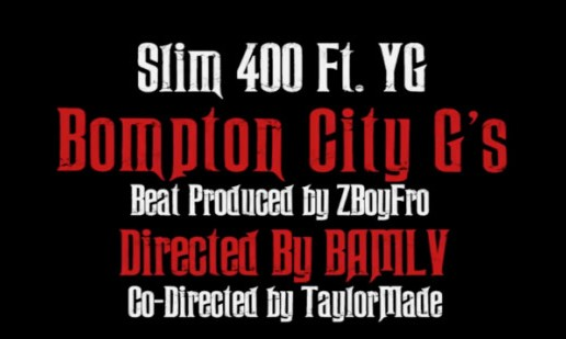 Slim 400 – Bompton City G's Ft. YG (Video)