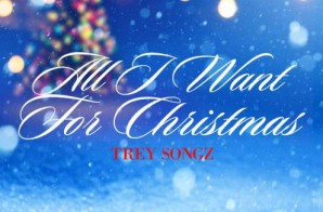 Trey Songz – All I Want For Christmas