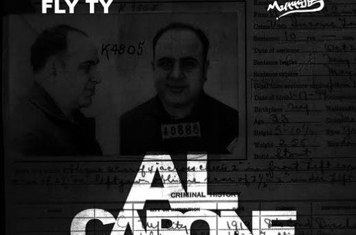 Fly Ty – Al Capone (Prod. by Mark Murrille) (HHS1987 Premiere)