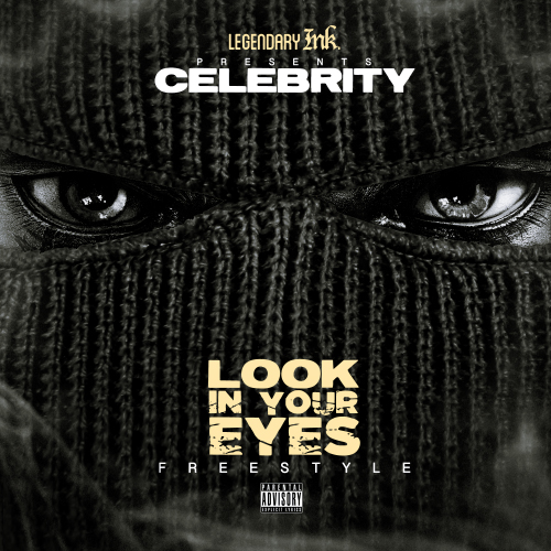 unnamed-13 Celebrity - Look In Your Eyes (Freestyle)