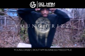 Young Drizz – Bout My Business (Video)