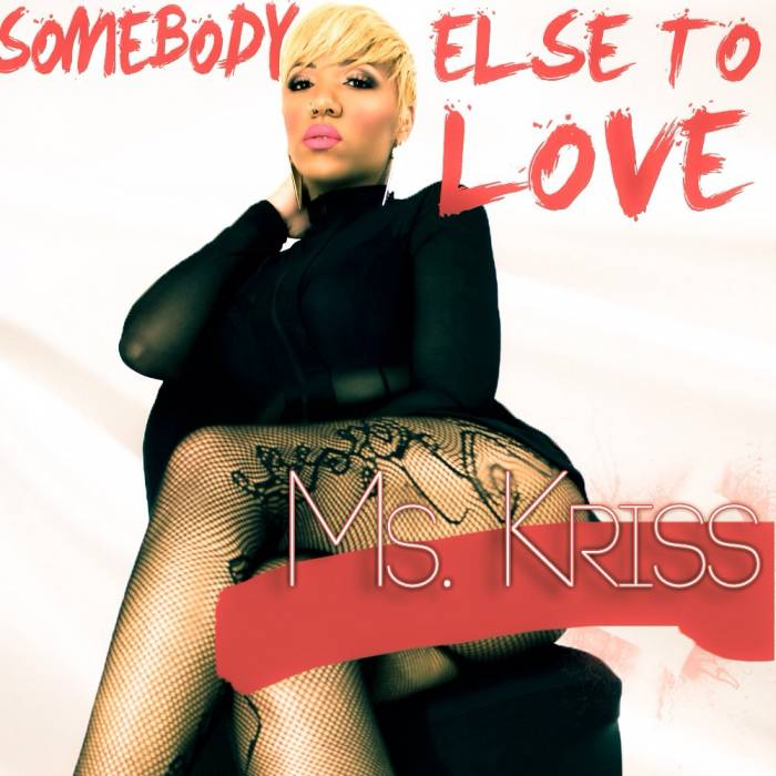 unnamed-36 Ms. Kriss - Somebody Else To Love (Prod. By Sam Heat)