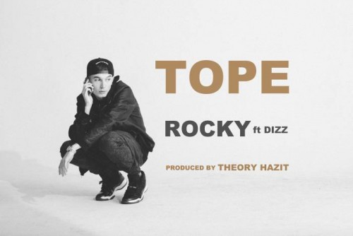 unnamed111-500x334 TOPE - ROCKY Ft. Dizz