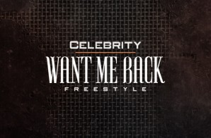 Celebrity – Want Me Back (Freestyle)
