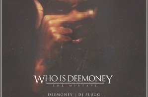 DeeMoney – Who Is DeeMoney (Mixtape) (Hosted by DJ Honorz, DJ Plugg, DJ Grady)