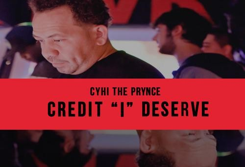 "Cyhi The Prynce – Credit ""I"" Deserve"