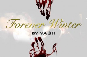 VA$H – Forever Winter (Mixtape)