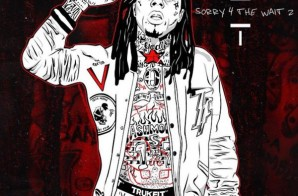 Lil Wayne Unveils Official 'Sorry 4 The Wait 2' Cover Art!