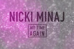 Nicki Minaj – My Time Again (Documentary) (Full Video)