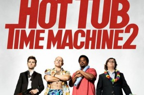 "Paramount Pictures Upcoming Film ""Hot Tub Time Machine 2"" Hits Theaters On February 20th (Big Game Spot Trailer)"