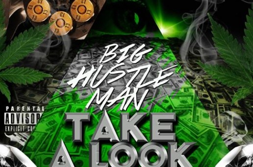Big Hustleman – Take A Look