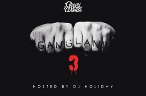Chevy Woods – Gangland 3 (Mixtape)