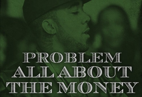 Problem – All About The Money