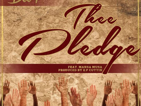 Dee-1 (Ft. Mansa Musa) – Thee Pledge (Prod. By @EFCuttin)