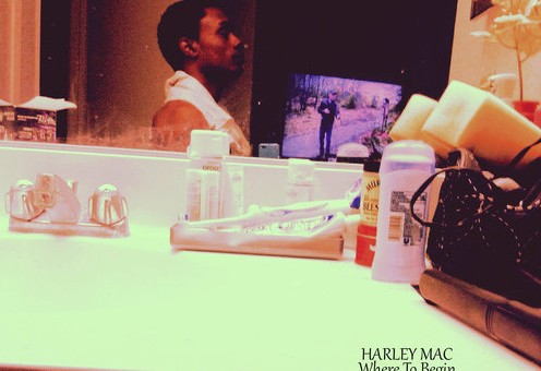 Harley Mac – Where To Begin (Prod. By Mac Beats)