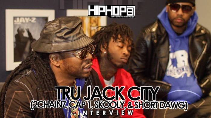 "TRU 2 Chainz Details His ""Tru Jack City"" Project, Plans For 2015 & Introduces Cap 1, Skooly & Short With HHS1987 (Video)"