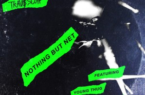 Travi$ Scott – Nothing But Net Ft. PARTYNEXTDOOR & Young Thug (Prod. Boi-1da, Frank Dukes & TM88)