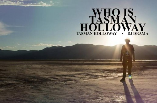 Tasman Holloway – Who Is Tasman Holloway (Mixtape)