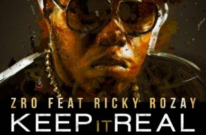 Z-Ro x Rick Ross – Keep It Real