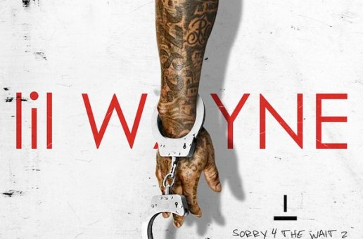 Lil Wayne – Sorry 4 The Wait 2 (Mixtape)