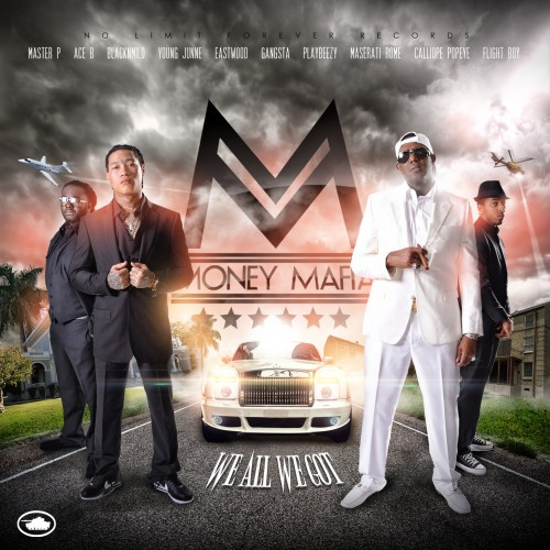 money-mafia Master P Presents: Money Mafia - We All We Got (Mixtape)