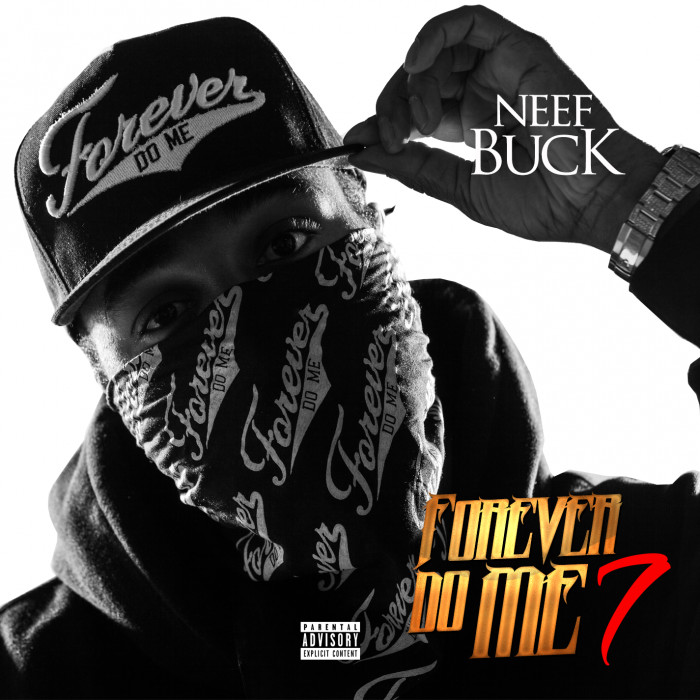 neef-buck-forever-do-me-7-album-stream-HHS1987-2015-1 Neef Buck - Forever Do Me 7 (Album Stream)