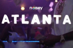 Noisey Atlanta: Welcome To The Trap (Episode 1) (Video)