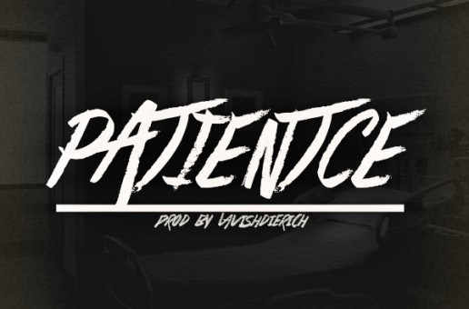 Conscious Kane – Patience Ft. 94Nicely (Prod. By LavishDieRich)