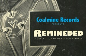 Coalmine Records Presents – Remineded: A Collection of New & Old Remixes (Album Stream)