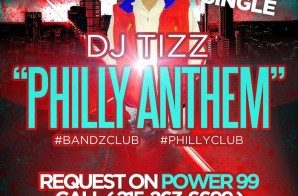 Dj Tizz – Philly Anthem