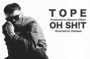 TOPE – OH SH!T (Video)