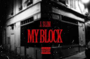 J.Slim – My Block