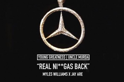 Young Greatness x Uncle Murda – Real Niggas Back
