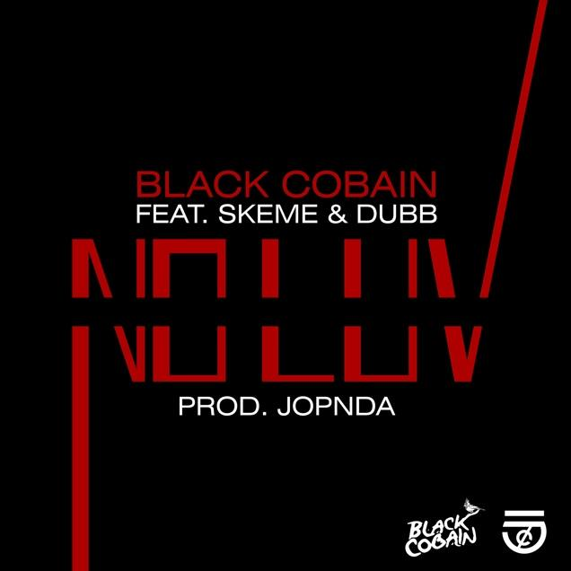 zjjiESZA Black Cobain – No Luv Ft. Skeme & D.U.B.B. (Prod. By Jopnda)