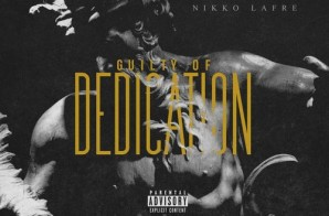 Nikko Lafre – Guilty Of Dedication (300 Ent. Video & Audio Debut)
